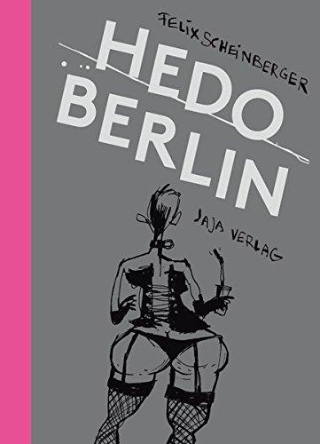 Hedo Berlin: Skizzen aus dem Berliner Nachtleben