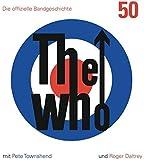 The Who: 50: Die offizielle Bandgeschichte