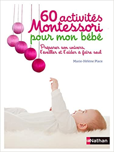 60 Activites Montessori Pour Mon Bebe French Edition