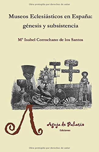 Museos eclesiásticos en España: génesis y subsistencia Studiolo: Amazon.es: Corrochano de los Santos, Mª Isabel: Libros