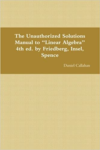 """The unauthorized solutions manual to """"linear algebra"""" 4th ed. By."""