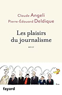 Les plaisirs du journalisme, Angeli, Claude