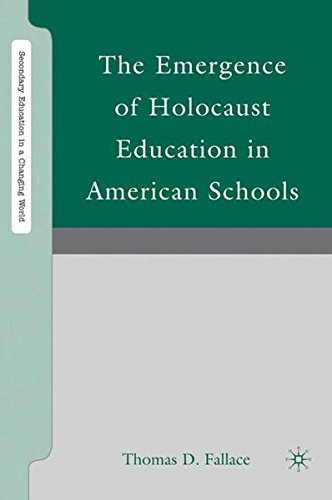 The Emergence of Holocaust Education in American Schools (Secondary Education in a Changing World)