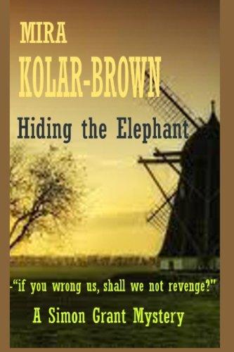 Hiding the Elephant: The first Simon Grant Mystery (Simon Grant Mysteries)
