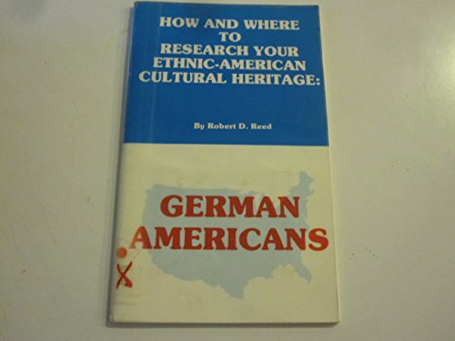 How & Where to Research Your Ethnic-American Cultural Heritage: German Americans