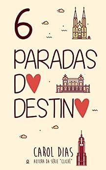 6 Paradas do Destino por [Dias, Carol]