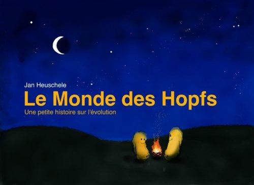 Read Online Le Monde des Hopfs: Une petite histoire sur l'évolution ebook