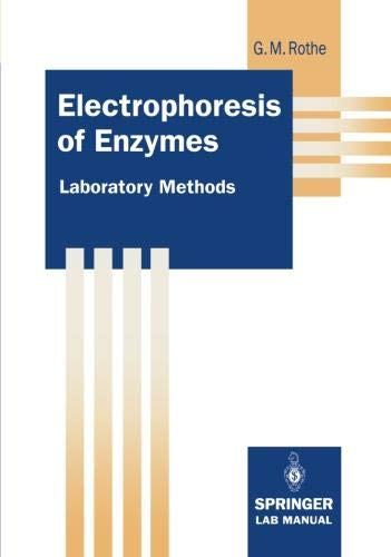 Electrophoresis of Enzymes: Laboratory Methods (Springer Lab Manuals)