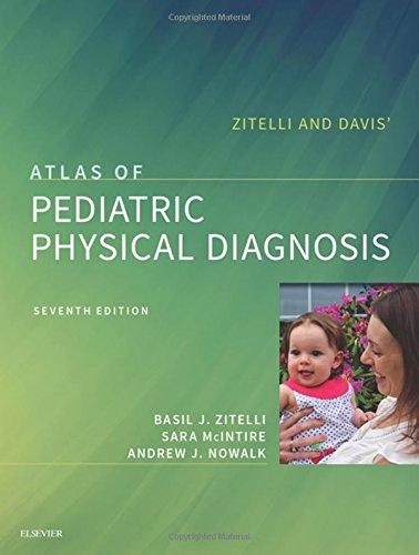 Zitelli and Davis' Atlas of Pediatric Physical Diagnosis, 7e