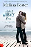 Wicked Whiskey Love – Ganz und gar Liebe (Die Whiskeys: Dark Knights aus Peaceful Harbor 4) (German Edition) - Kindle edition by Foster, Melissa, König, Janet. Literature & Fiction Kindle eBooks @ Amazon.com.