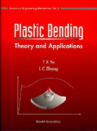 Plastic Bending: Theory and Applications (Series on Engineering Mechanics, Vol. 2)