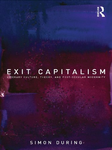 Download Exit Capitalism: Literary Culture, Theory and Post-Secular Modernity Pdf