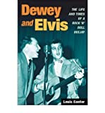 img - for [(Dewey and Elvis: The Life and Times of a Rock 'n' Roll Deejay)] [Author: Louis Cantor] published on (April, 2010) book / textbook / text book