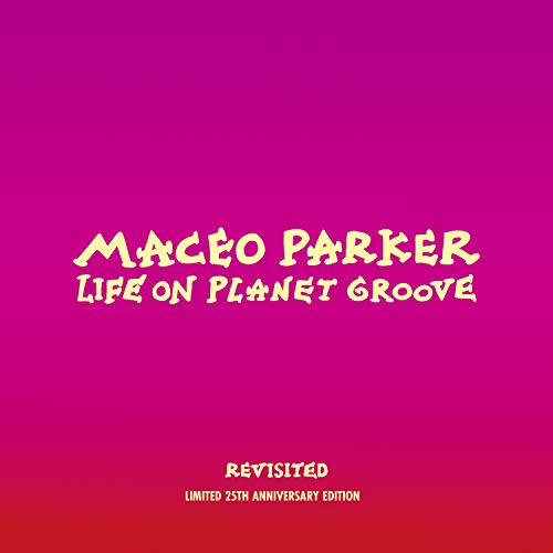 (Life On Planet Groove Revisited double CD & DVD)