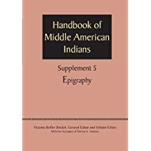 Supplement to the Handbook of Middle American Indians, Volume 5: Epigraphy