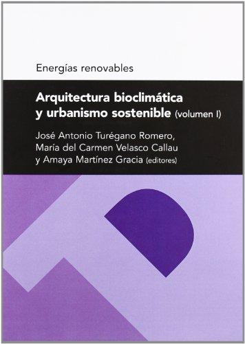 Descargar Libro Arquitectura Bioclimática Y Urbanismo Sostenible José Antonio Turégano Romero