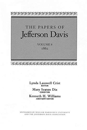The Papers of Jefferson Davis, Vol. 8, 1862 by LSU Press