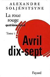 La Roue rouge, Tome 4-1 : Avril dix-sept