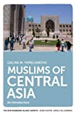Muslims of Central Asia: An Introduction (The New Edinburgh Islamic Surveys)