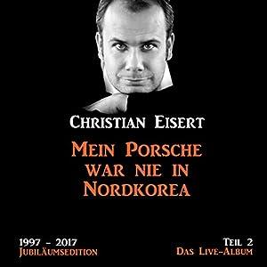 Mein Porsche war nie in Nordkorea - Das Live-Album (1997-2017 Jubiläumsedition 2) Hörbuch