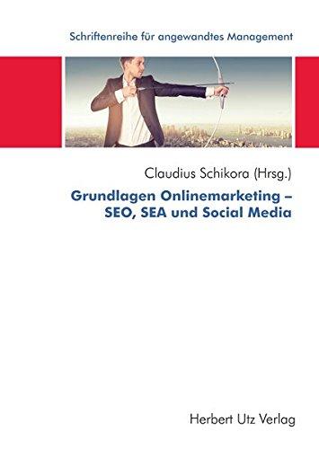 Grundlagen Onlinemarketing – SEO, SEA und Social Media (Schriftenreihe des internationalen Hochschulverbunds IUNworld)