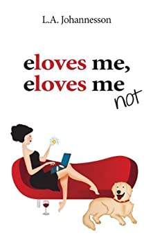 eloves me, eloves me not by [Johannesson, L.A.]