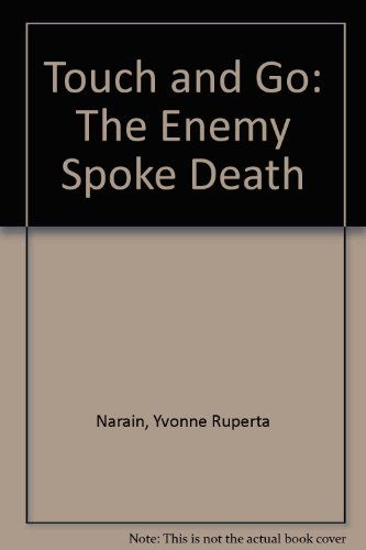 Touch and Go: The Enemy Spoke Death Touch and Go: The Enemy Spoke Death