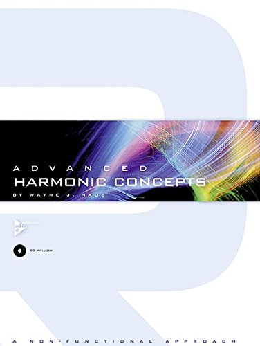 Advanced Harmonic Concepts: A Non-Functional Approach, Book & CD (Advance Music)