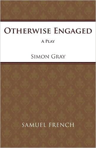 Laden Sie kostenlose E-Books im beleuchteten Format herunter Otherwise Engaged (Acting Edition) PDF