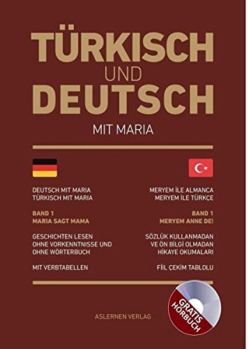 Türkisch und Deutsch mit Maria Band 1: Maria sagt Mama - Meryem anne diyor: Das Hörbuch auf Türkisch und Deutsch inklusive