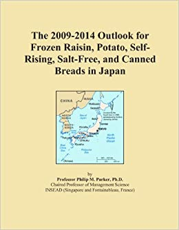 The 2009-2014 Outlook for Frozen Raisin, Potato, Self-Rising, Salt-Free, and Canned Breads in Japan