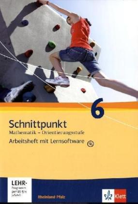 Schnittpunkt Mathematik - Ausgabe für Rheinland-Pfalz. Neubearbeitung / Arbeitsheft Orientierungsstufe mit Lernsoftware plus Lösungsheft 6. Schuljahr