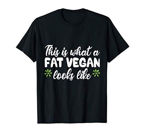 This Is What A Fat Vegan Looks Like proud vegan shirt