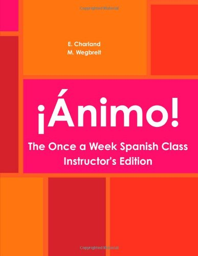 ¡Ánimo! The Once a Week Spanish Class Instructor's Edition pdf epub