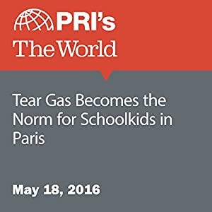 Tear Gas Becomes the Norm for Schoolkids in Paris