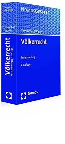 Völkerrecht: Textsammlung Taschenbuch – 8. Januar 2016 Christian Tomuschat Christian Walter Nomos 3848727617