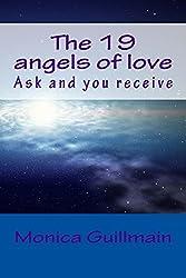The 19 angels of love: Demandez, vous rcevez (Angeologie)