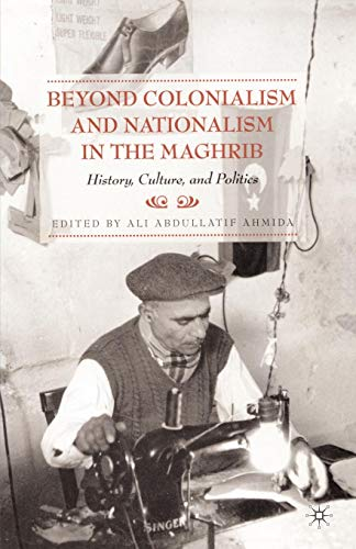 Beyond Colonialism and Nationalism in the Maghrib:...