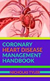 CORONARY HEART DISEASE MANAGEMENT HANDBOOK