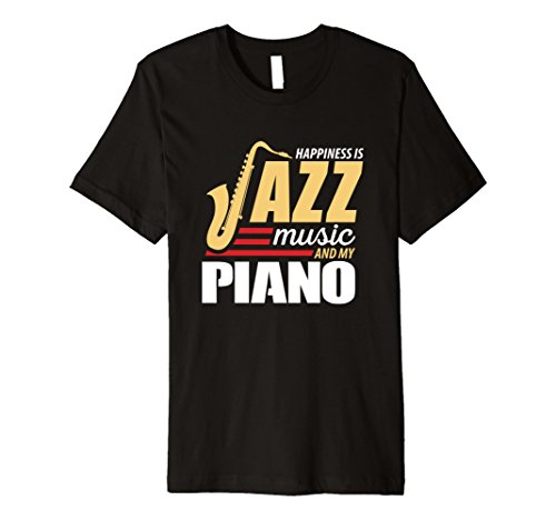 Happiness Is Jazz Music And My Piano T-Shirt