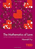 The Mathematics of Love: Patterns, Proofs, and the Search for the Ultimate Equation (Ted)
