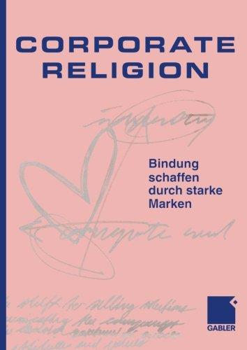Corporate Religion: Bindung schaffen durch starke Marken (German Edition)