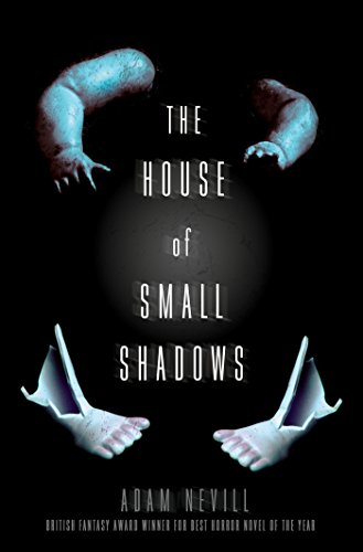 Book cover from The House of Small Shadows by Adam Nevill