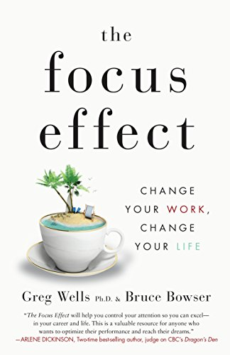 The Focus Effect: Change Your Work, Change Your Life