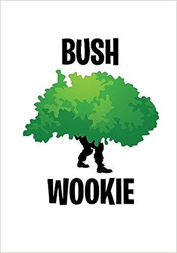 Buy Bush Wookie Fortnite Notebook For Video Game Lovers Great