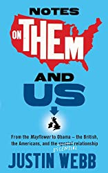Notes on Them and Us: From the Mayflower to Obama - the British, the Americans and the special essential relationship.: From the Mayflower to Obama – the ... and the special essential relationship.