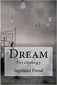 Dream: Psychology Freud, Sigmund: Sigmund Freud, Edibooks ...