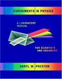 Experiments in Physics : A Laboratory Manual for Scientists and Engineers, Preston, Daryl W., 0471805718