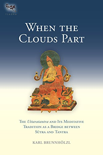 When the Clouds Part: The Uttaratantra and Its Meditative Tradition as a Bridge between Sutra and Tantra (Tsadra)