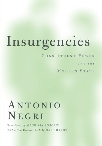 Download Insurgencies: Constituent Power and the Modern State (Theory Out Of Bounds) pdf